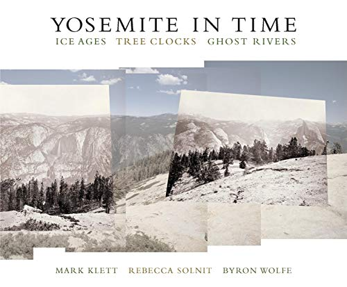 9781595340160: Yosemite in Time: Ice Ages, Tree Clocks, Ghost Rivers