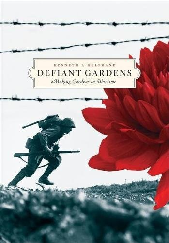 Defiant Gardens: Making Gardens in Wartime * SIGNED *