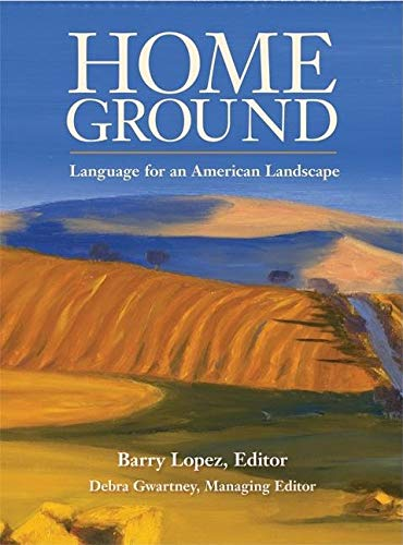 Home Ground: Language for an American Landscape (SIGNED)