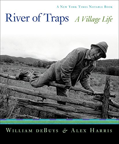 River of Traps: A New Mexico Mountain Life (Paperback): William deBuys