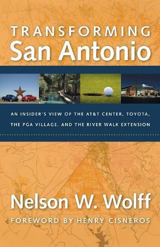 Transforming San Antonio: An Insider's View of the AT&T Center, Toyota, The PGA VIllage, ...