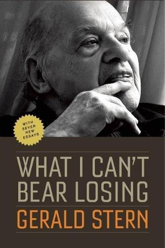 9781595340542: What I Can't Bear Losing: Essays by Gerald Stern