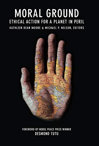 9781595340665: Moral Ground: Ethical Action for a Planet in Peril