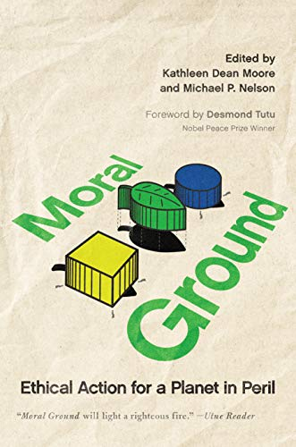 9781595340856: Moral Ground: Ethical Action for a Planet in Peril