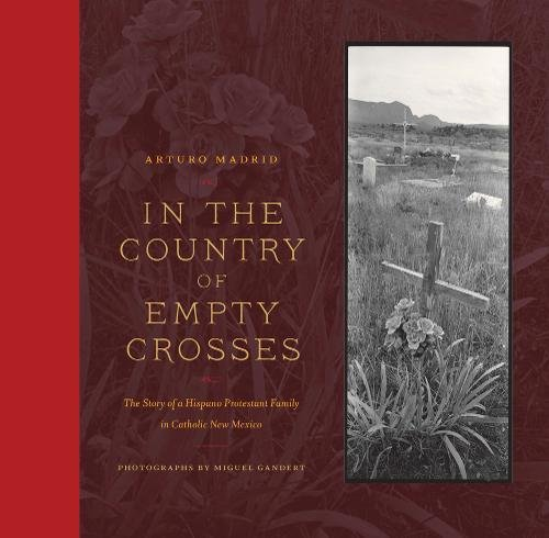 9781595341310: In the Country of Empty Crosses: The Story of a Hispano Protestant Family in Catholic New Mexico