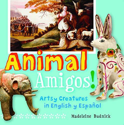 9781595341525: Animal Amigos!: Artsy Creatures in English y Español (ArteKids)