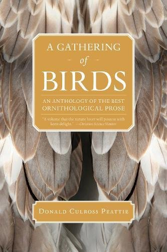 A Gathering of Birds: An Anthology of: Peattie, Donald Culross