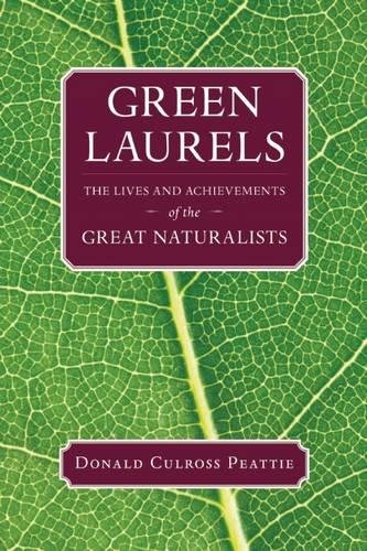 9781595341648: Green Laurels: The Lives and Achievements of the Great Naturalists