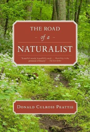9781595341686: The Road of a Naturalist (Donald Culross Peattie Library)
