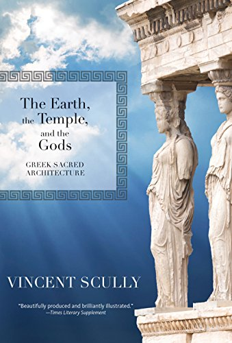 9781595341761: The Earth, the Temple, and the Gods: Greek Sacred Architecture