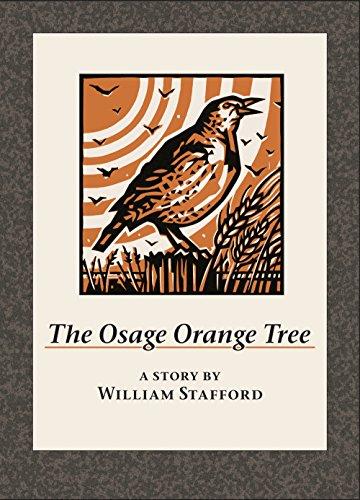 The Osage Orange Tree: A Story by William Stafford: Stafford, William