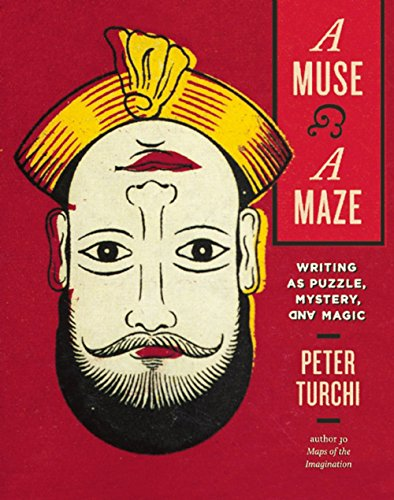 A Muse and a Maze: Writing as Puzzle, Mystery, and Magic: Turchi, Peter