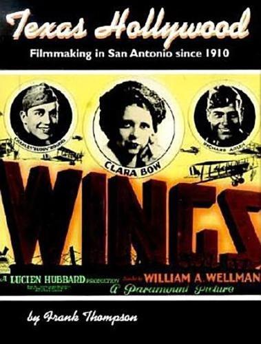 9781595347275: Texas Hollywood: Filmmaking in San Antonio since 1910