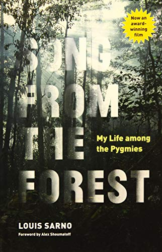 Song from the Forest: My Life Among the Pygmies: Sarno, Louis