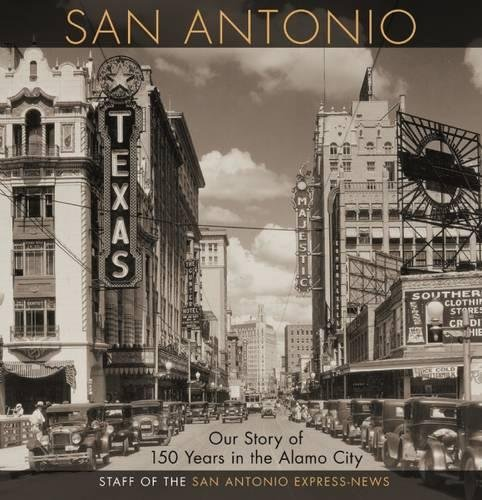 San Antonio: Our Story of 150 Years in the Alamo City (Hardcover)