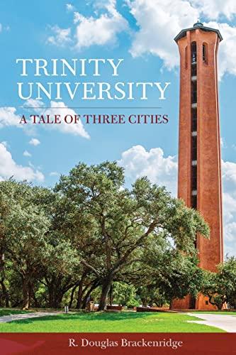 9781595347893: Trinity University: A Tale of Three Cities
