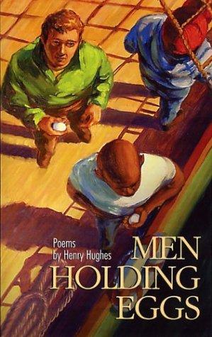Men Holding Eggs: Hughes, Henry