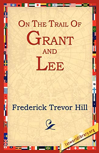 9781595400215: On the Trail of Grant and Lee