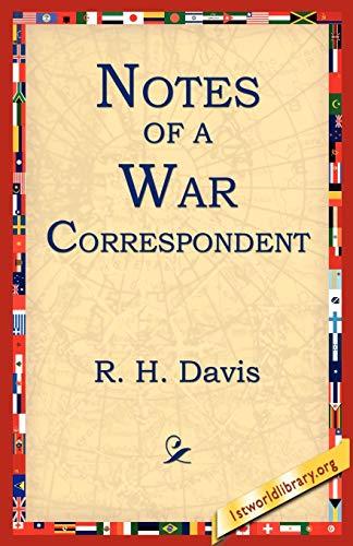 9781595401151: Notes of a War Correspondent