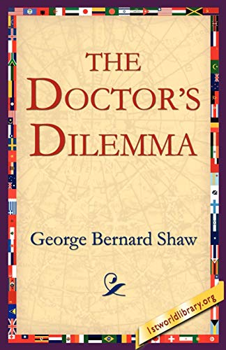 The Doctor's Dilemma: Shaw, George Bernard