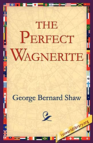 9781595403025: The Perfect Wagnerite