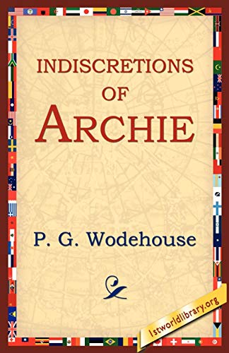 9781595403407: Indiscretions of Archie