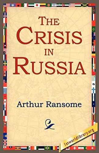 9781595406095: The Crisis in Russia