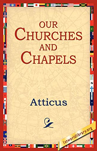 9781595406101: Our Churches and Chapels