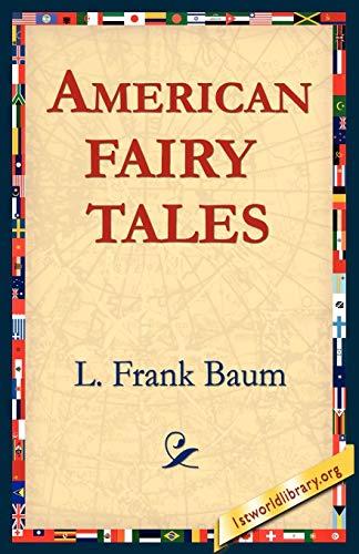 American Fairy Tales: L. Frank Baum