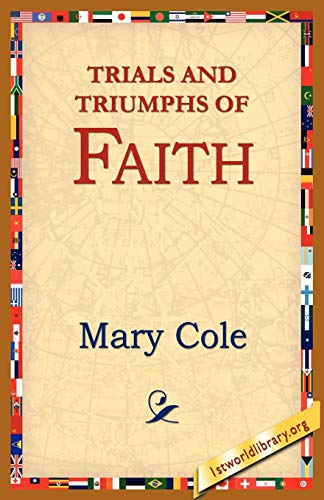 9781595406804: Trials and Triumphs of Faith