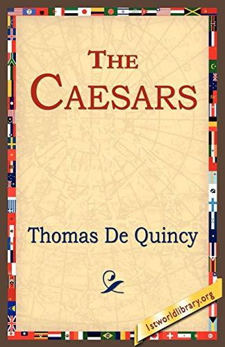 The Caesars: Thomas De Quincey
