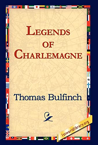 Legends of Charlemagne (9781595408006) by Thomas Bulfinch