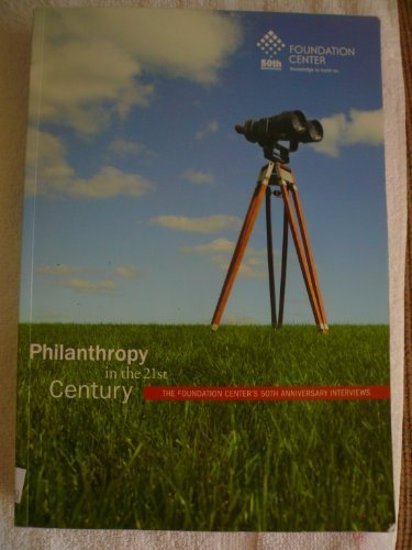 Philanthropy in the 21st Century: The Foundation Center's 50th Anniversary Interviews