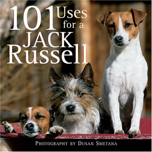 9781595430540: 101 Uses for a Jack Russell
