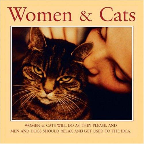 Women & Cats: Women & Cats Will: Willow Creek Press