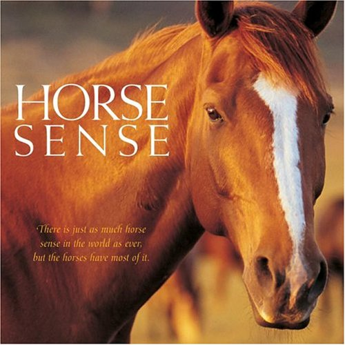 Horse Sense: Willow Creek Press
