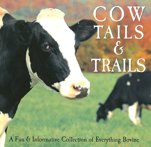 Cow Tails & Trails: A Fun &: Willow Creek Press