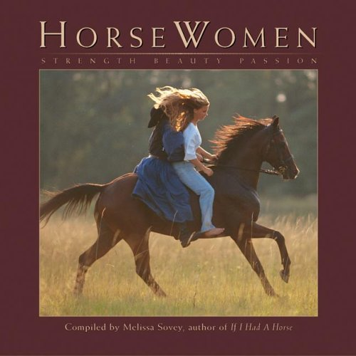 Horse Women: Strength, Beauty, Passion
