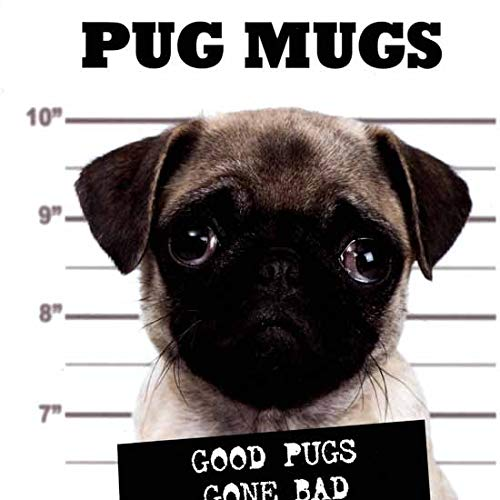 Pug Mugs: Good Pugs Gone Bad: Willow Creek Press