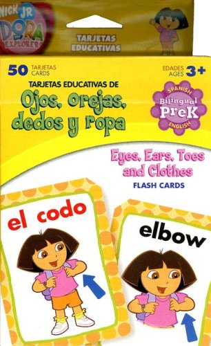 9781595450555: Eyes Ears Toes and Clothes Flash Cards/Ojos, O Rejas, Dedos y Ropa (Dora the Explorer (Learning Horizons))