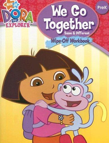 9781595451217: We Go Together! Same & Different: PreK: Wipe-Off Workbook (Dora the Explorer (Learning Horizons))