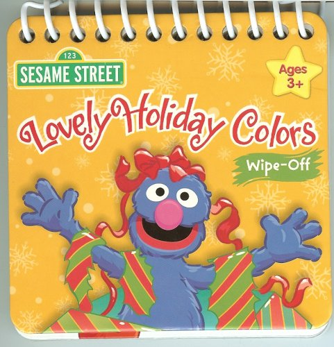 9781595452108: Lovely Holiday Colors (Sesame Street Wipe-off Book))