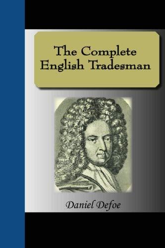 The Complete English Tradesman: Daniel Defoe