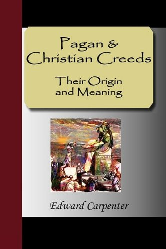 9781595475015: Pagan & Christian Creeds: Their Origin and Meaning