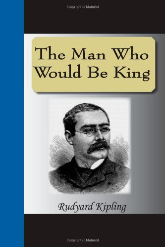 9781595476098: The Man Who Would Be King