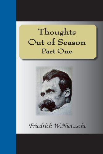 Thoughts Out Of Season Part One (9781595477095) by Nietzsche, Friedrich Wilhelm