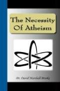 9781595477248: The Necessity Of Atheism