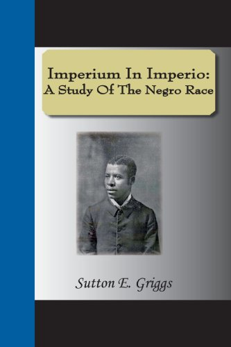 Imperium in Imperio: A Study of the: Griggs, Sutton E.