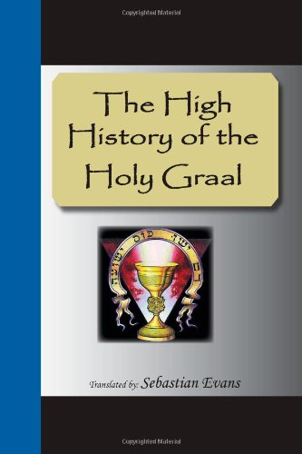 9781595477361: The High History Of The Holy Graal