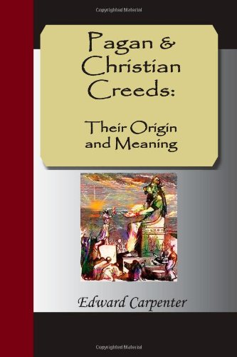 9781595477637: Pagan & Christian Creeds: Their Origin and Meaning